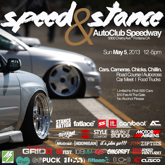Speed and Stance Meet Speed Ventures Auto Club Speedway MotorMavens Canibeat Stance Nation Dayuum State of Stance It's JDM Yo Style Over Comfort